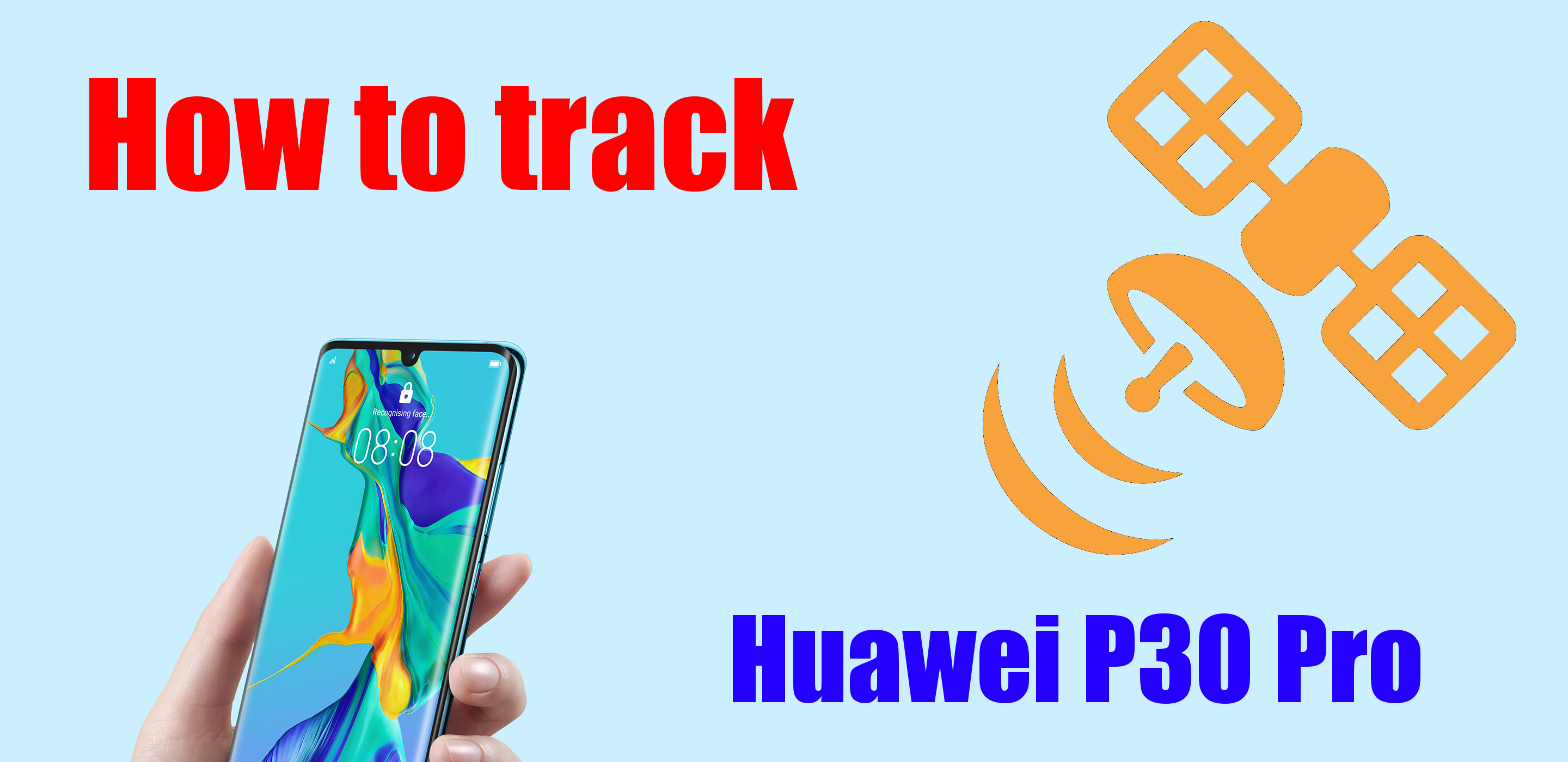 Huawei P30 Pro real time tracking explained